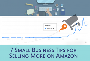 7 Small Business Tips for Selling More on Amazon